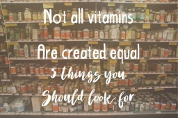 Not All Vitamins Are Created Equal