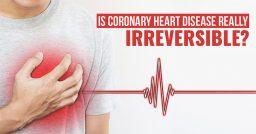 Is Coronary Heart Disease Reversible?