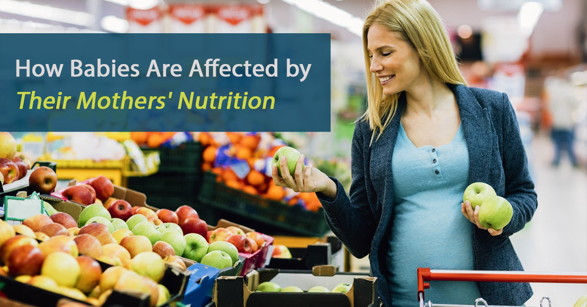 How Babies Are Affected by Mother's Nutrition