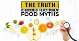 Truth Behind Popular Food Myths