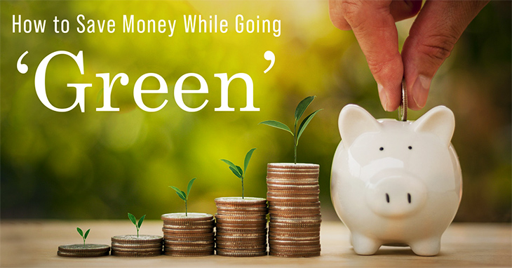 Save Money While Going Green